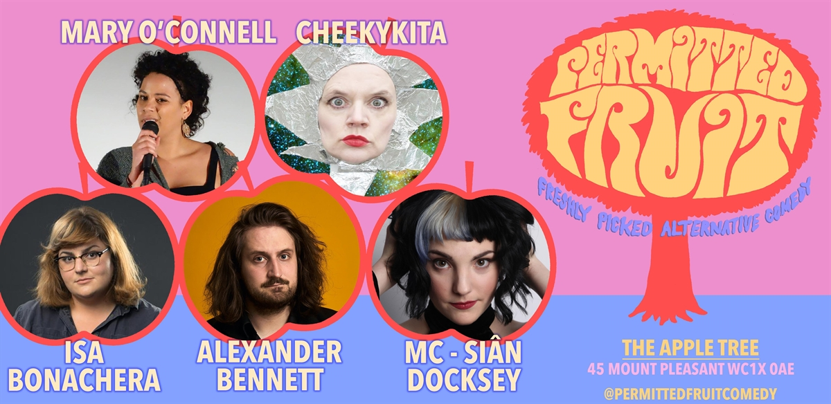 Permitted Fruit: Freshly Picked Alternative Comedy - with CHEEKYKITA tickets