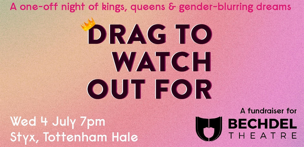 Bechdel Theatre presents Drag To Watch Out For tickets