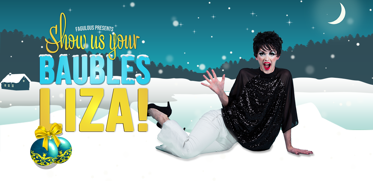 Show Us Your Baubles Liza! tickets