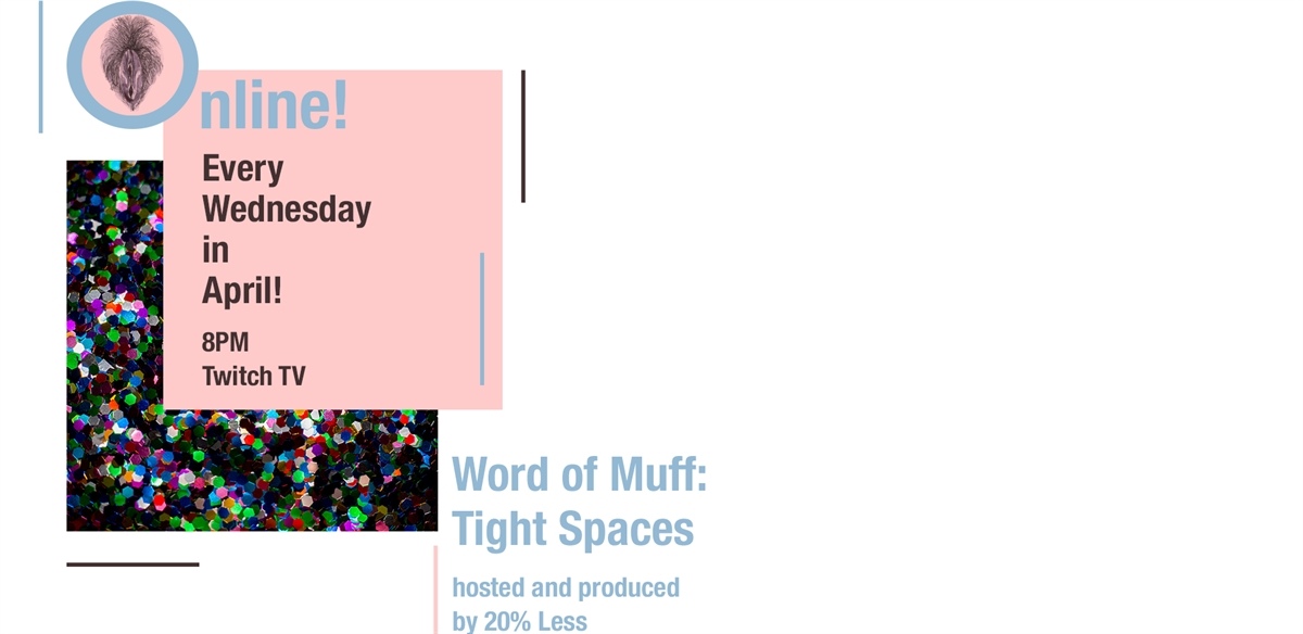 Word of Muff: Tight Spaces tickets