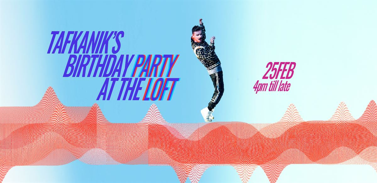 Tafkanik's birthday party rave - FREE ENTRY plus FREE drinks and snacks for early arrivals tickets