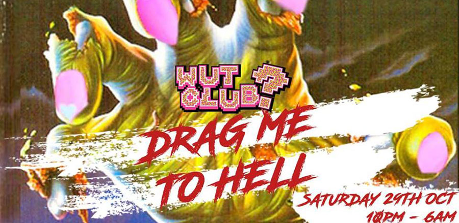WUT? CLUB Halloween: DRAG Me To Hell