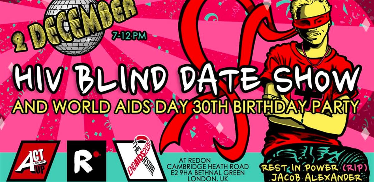 HIV Blind Date show and World AIDS Day 30th Birthday Party tickets