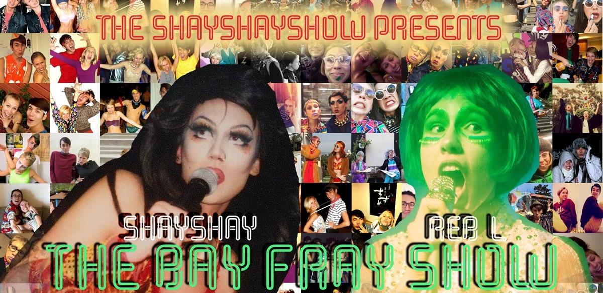 The ShayShay Show presents... The Bay Fray Show tickets