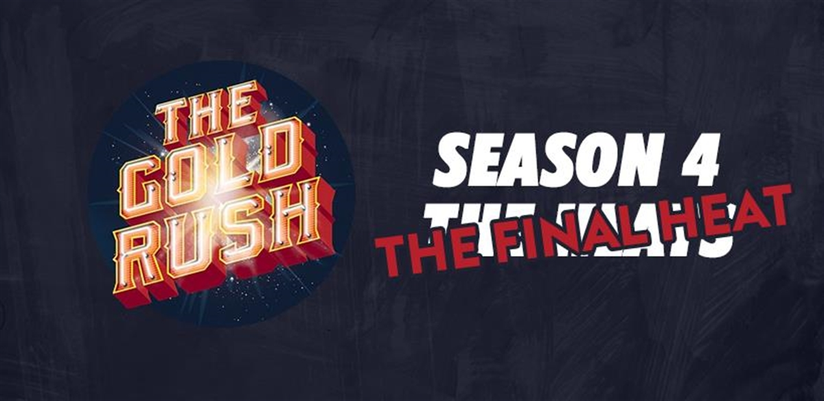 The Gold Rush season 4 - the FINAL heat tickets