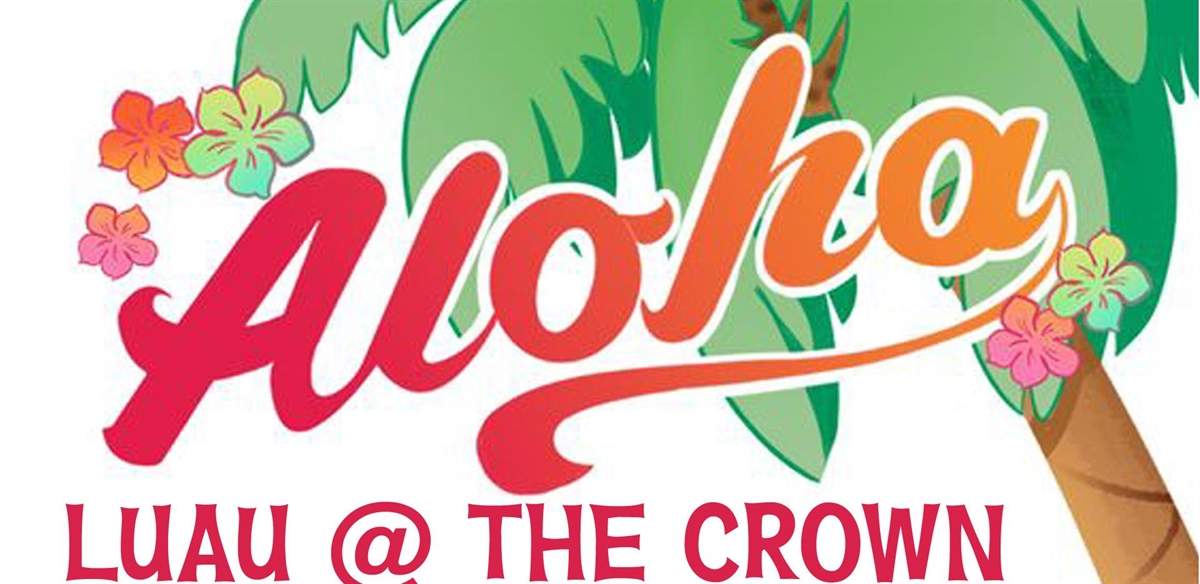 Luau @ The Crown tickets