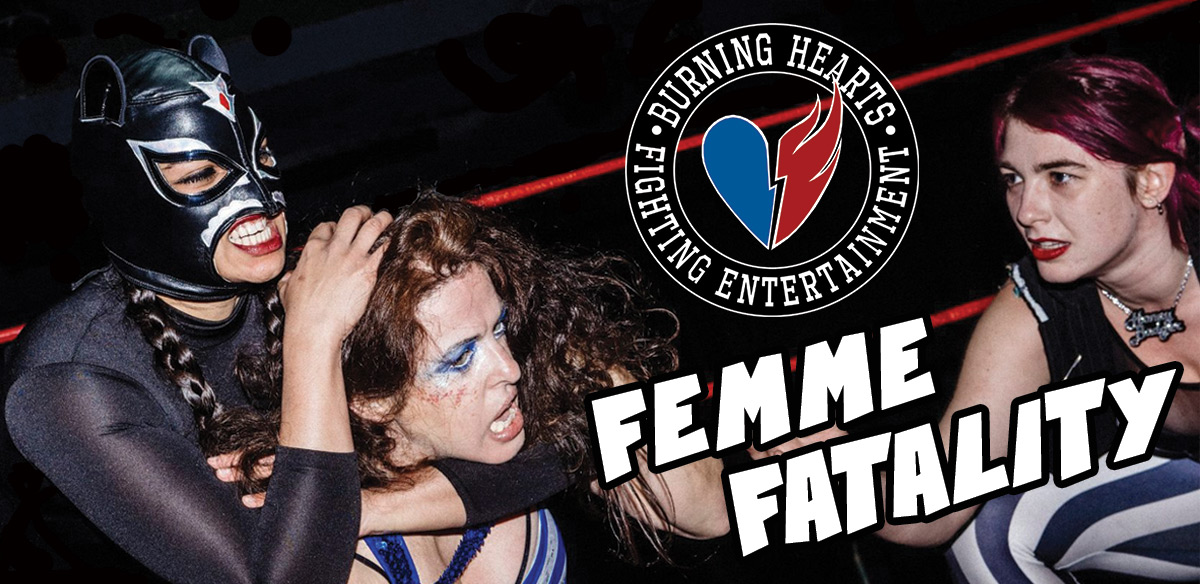 Burning Hearts FE- FEMME FATALITY tickets