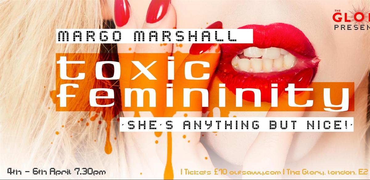 MARGO MARSHALL - TOXIC FEMININITY tickets