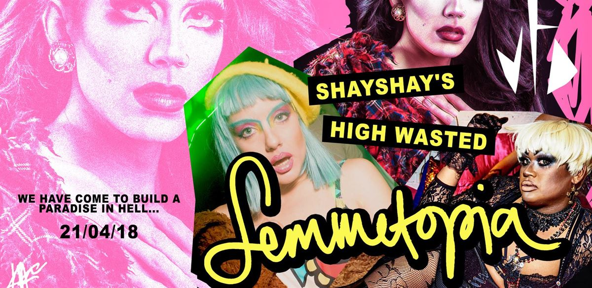 ShayShay's High Wasted Femmetopia!  tickets