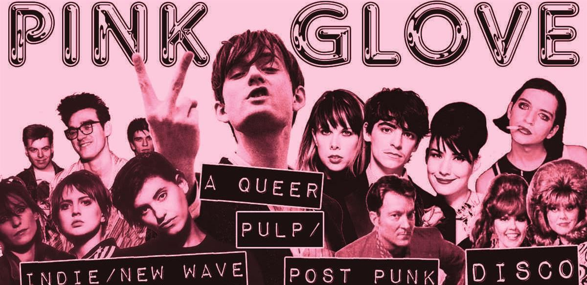 Pink Glove Brighton: a Queer Pulp / Indie / Post Punk / New Wave disco
