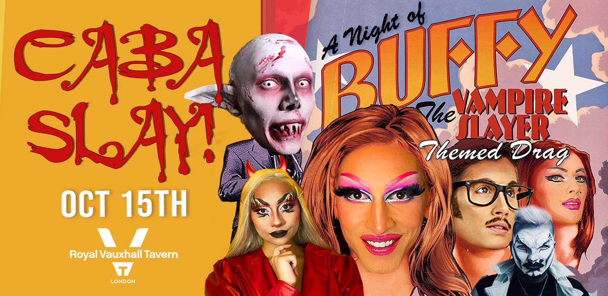 CABA-SLAY! A Night of Buffy the Vampire Slayer Themed Drag! tickets