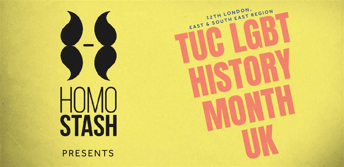 Homostash presents the 12th TUC LGBT History Month UK tickets