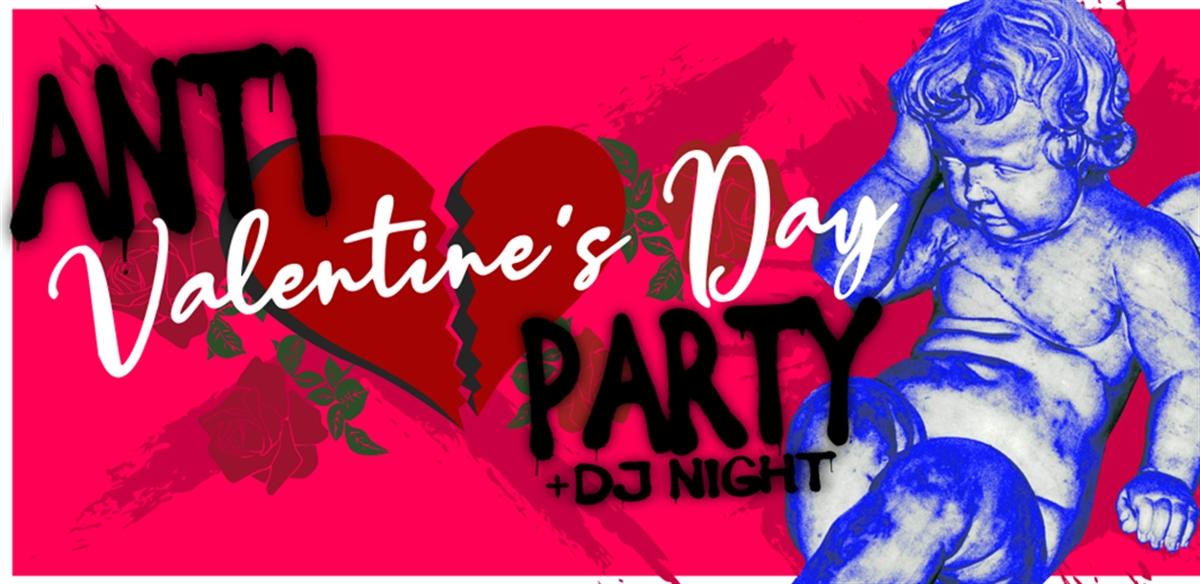 Anti-Valentine Party & DJ Night tickets