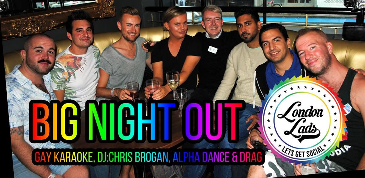 Big Night Out @ Clapham - with Gay Karaoke!