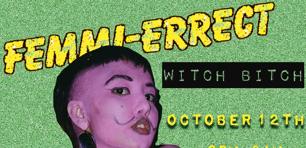 Femmi-Errect: Witch Bitch tickets