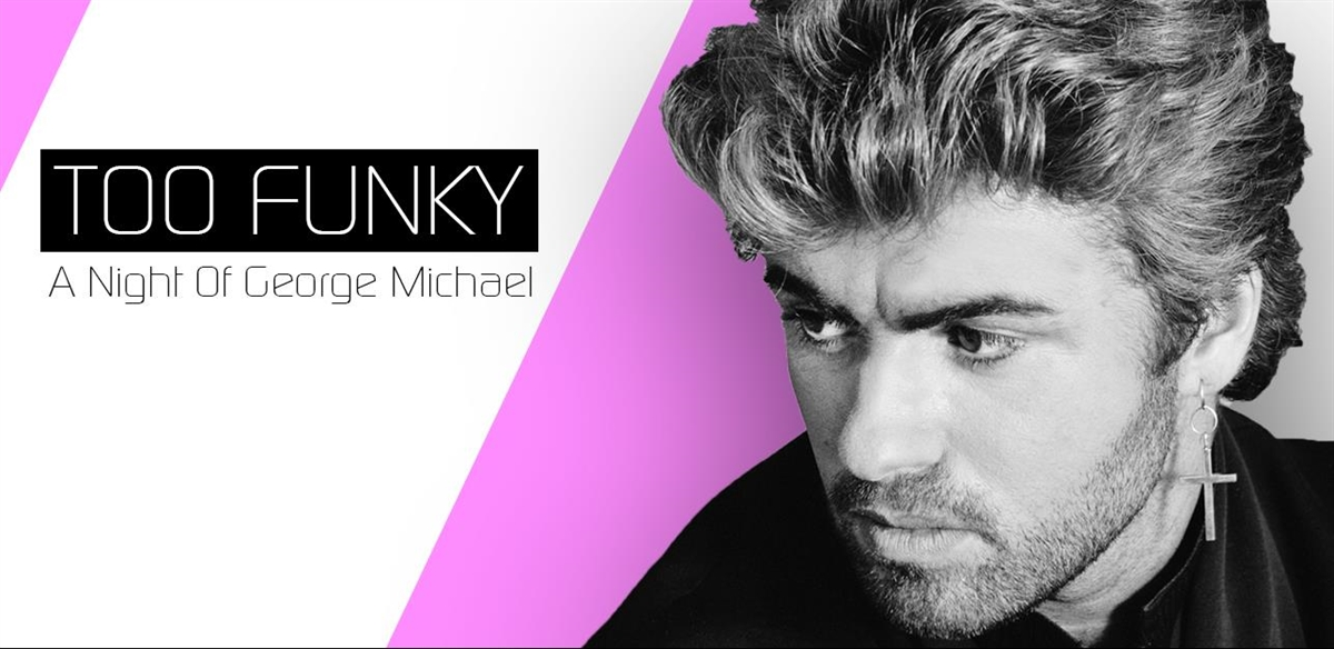 Too Funky: A Night Of George Michael  tickets