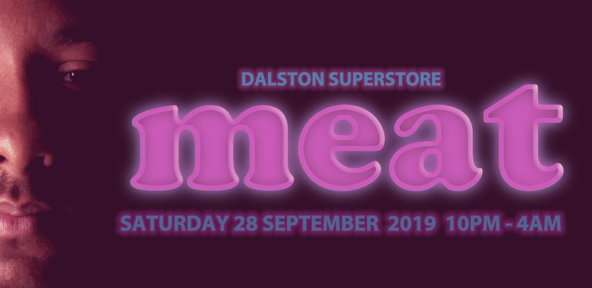 Meat Dalston Superstore Birthday Edition - Q-Jump Tickets tickets