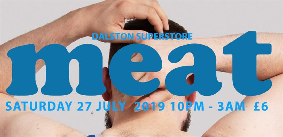 meat at Dalston Superstore - Q-Jump Tix tickets