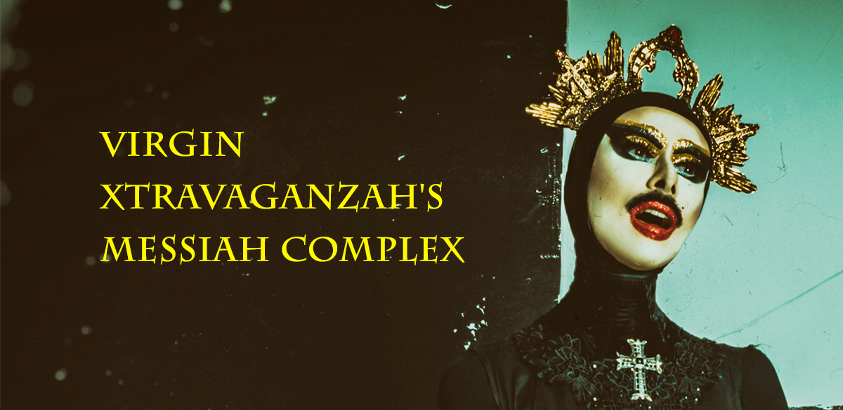 Virgin Xtravaganzah's Messiah Complex tickets
