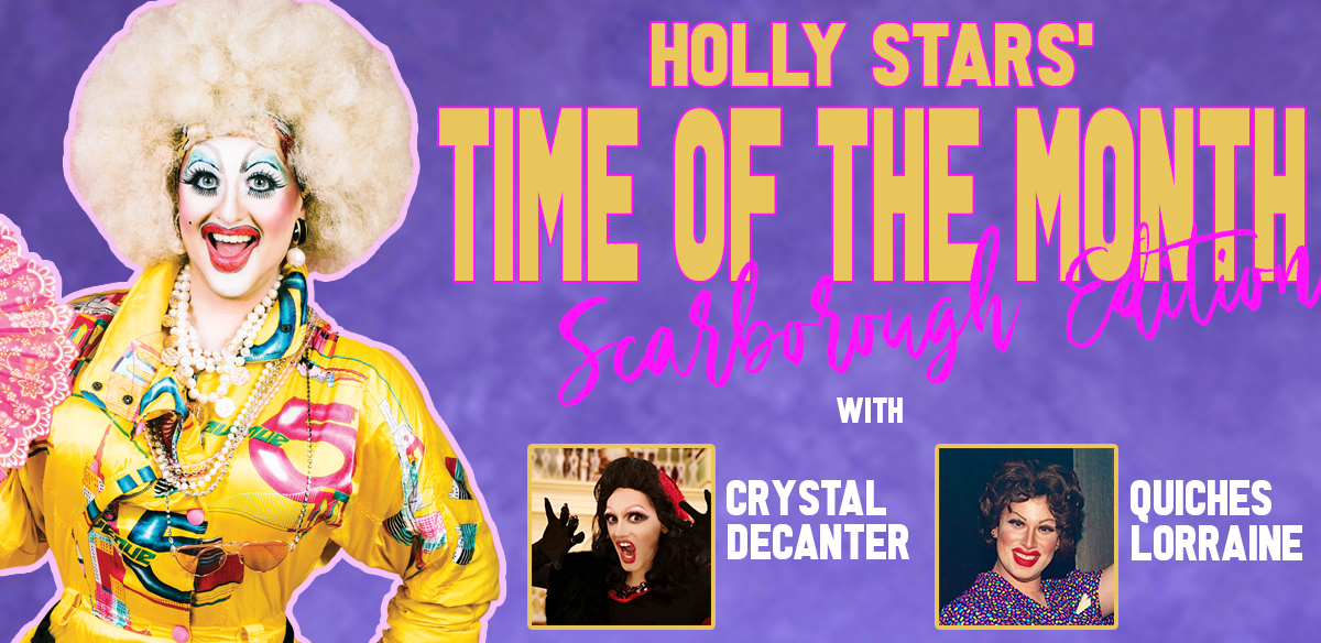 Holly Stars' Time of the Month: Scarborough Edition tickets