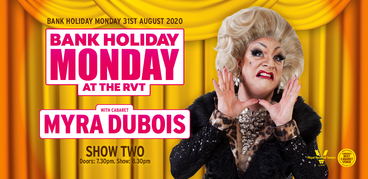 Bank Holiday Monday with Myra DuBois - Show Two tickets