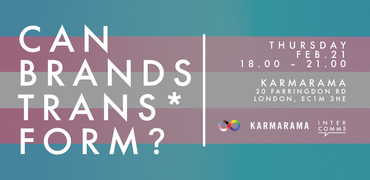 InterComms: Can Brands Trans*form? tickets
