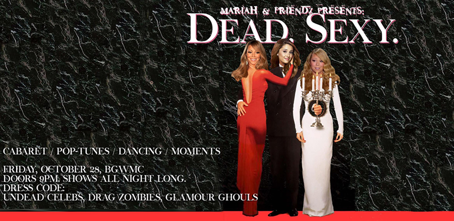 Mariah & Friendz: DEAD SEXY tickets