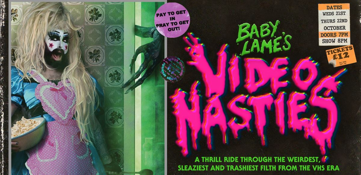 Baby Lame's Video Nasties! tickets