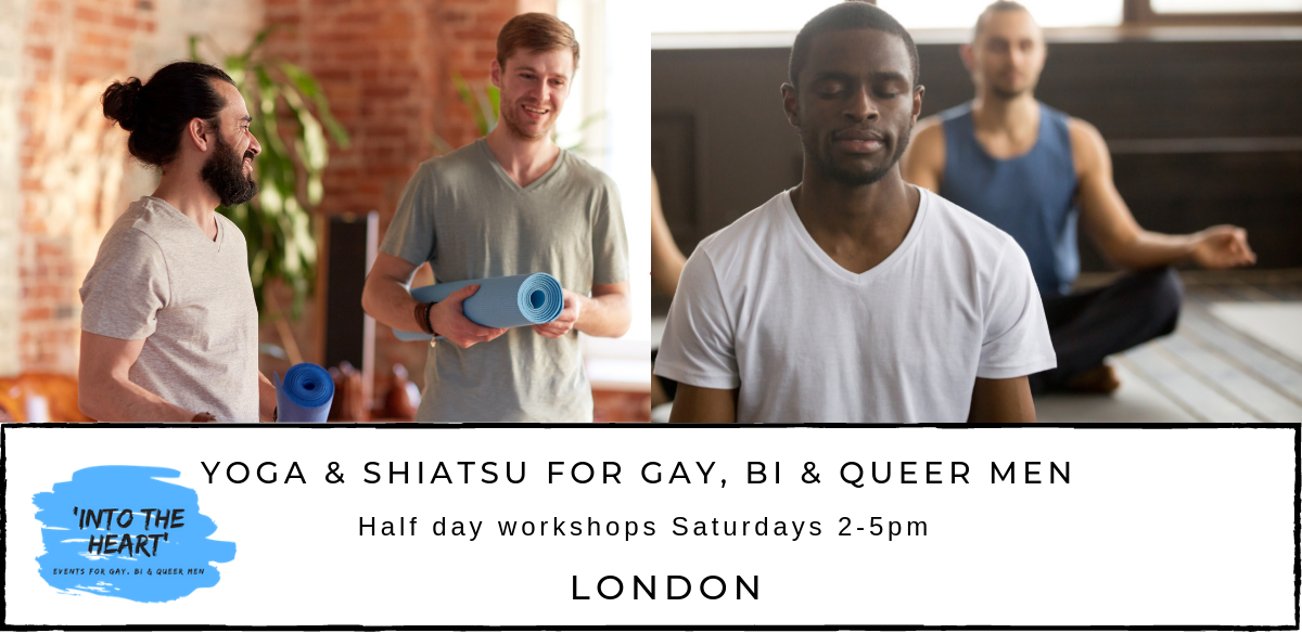 Into The Heart  -  Yoga & Shiatsu Workshop for Gay, Bi & Queer Men London with Andy & Tom tickets