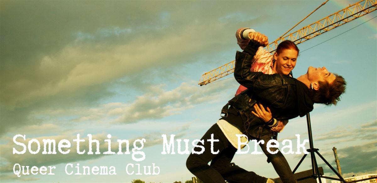 Queer Cinema Club presents Something Must Break tickets