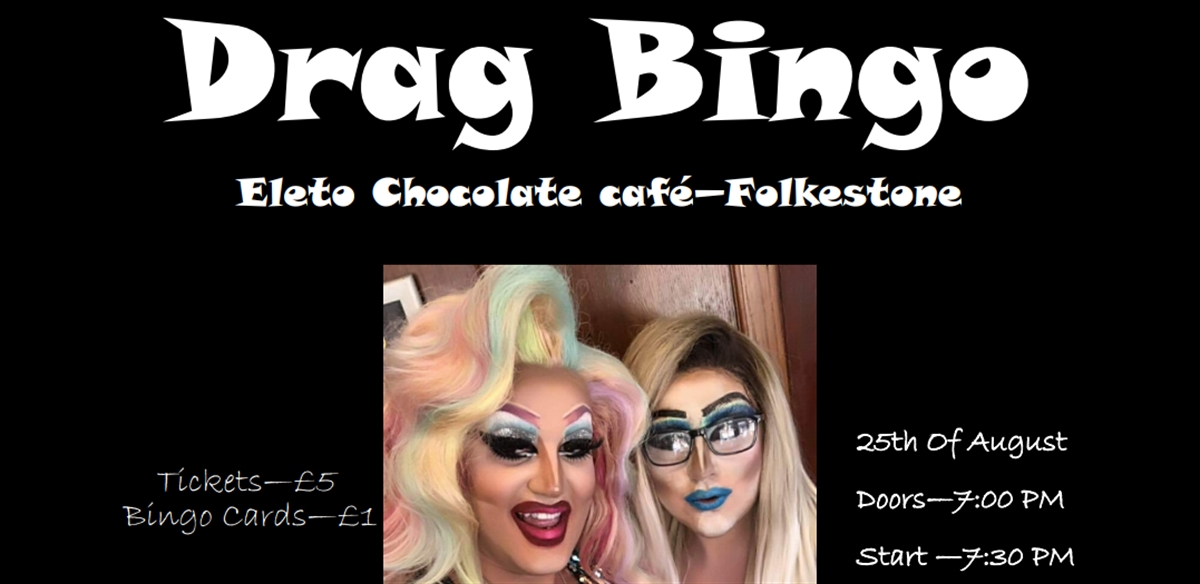Drag Bingo At Eleto Chocolate Cafe Folkestone Pride 2018 Tickets Folkestone Outsavvy