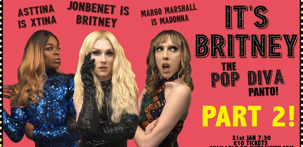 IT'S BRITNEY (AGAIN!) - A Pop Diva Panto tickets
