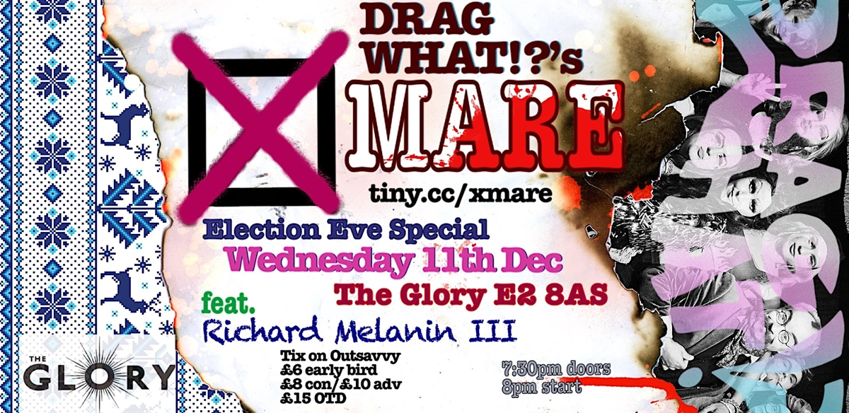 Drag What!?'s X-Mare show at The Glory tickets