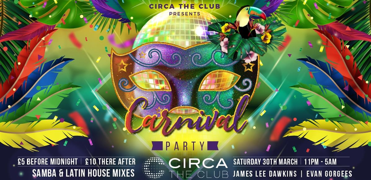 Circa The Club present - The Carnival Party tickets