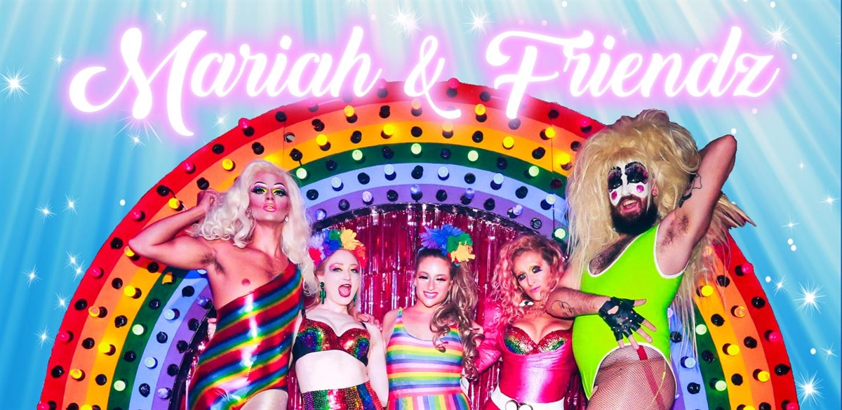Mariah & Friendz: Pride!  ADVANCE TICKETS SOLD OUT - PAY ON DOOR ONLY! tickets
