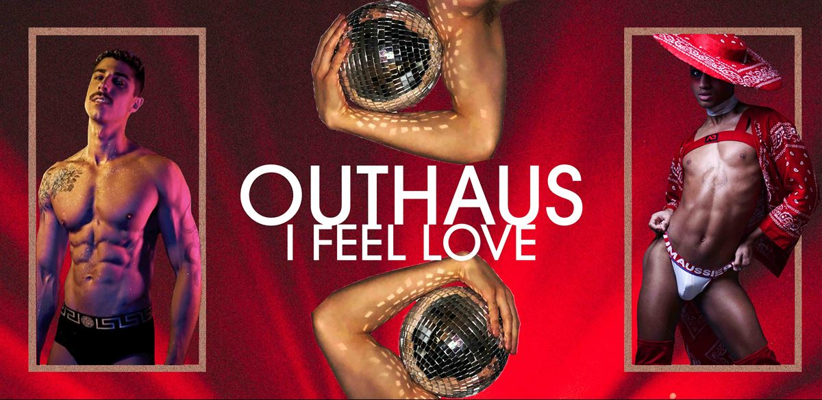 OUTHAUS: I FEEL LOVE  tickets