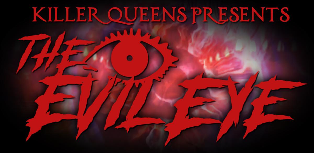 Killer Queens «The Evil Eye» Drag Murder Mystery