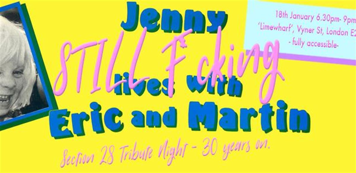 'Jenny STILL f*cking lives with Eric and Martin' - Section 28 Tribute Night - 30 years on.  tickets