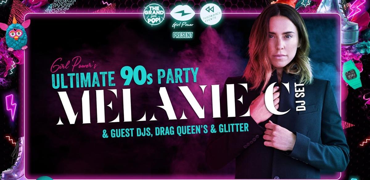 MELANIE C DJ SET: AN ULTIMATE 90S PARTY + 90S & 00S DJS tickets