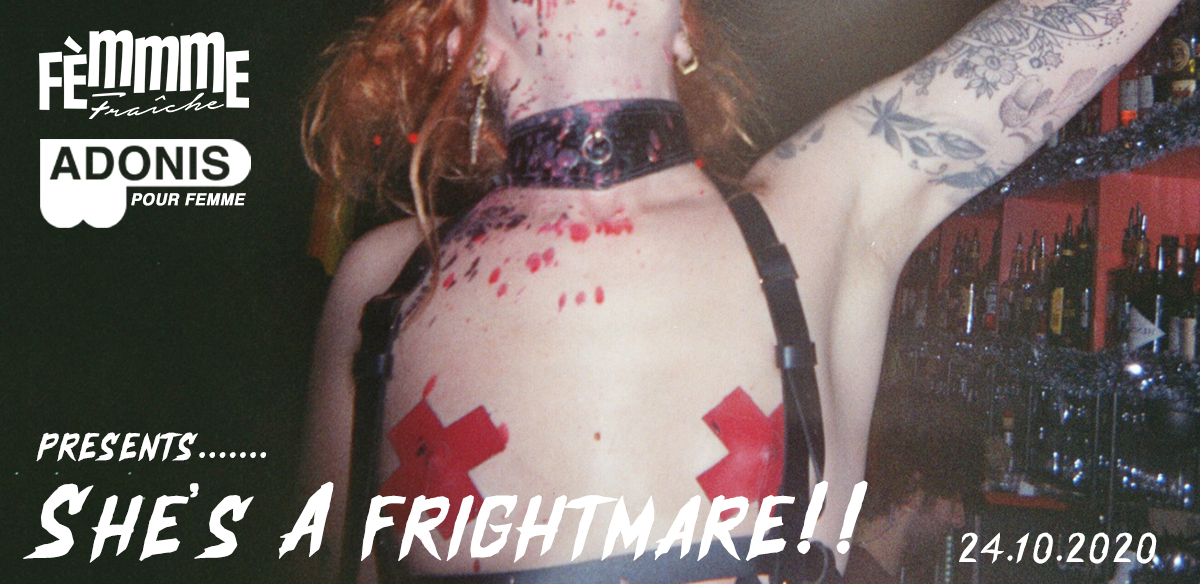 Femmme Fraiche & Adonis Pour Femme presents - She's a Frightmare tickets