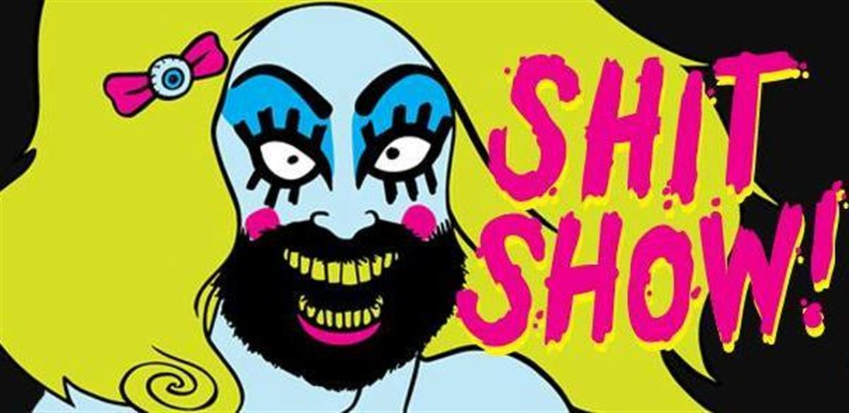 Sh!t Show!