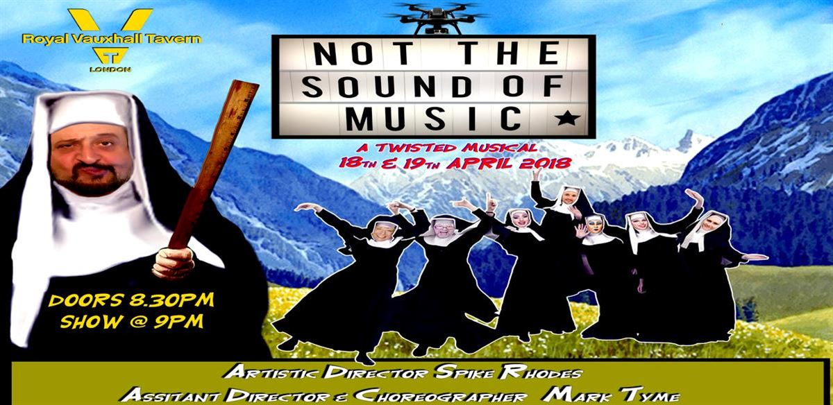 NOT… THE SOUND OF MUSIC !' A twisted Musical ! Tickets, No