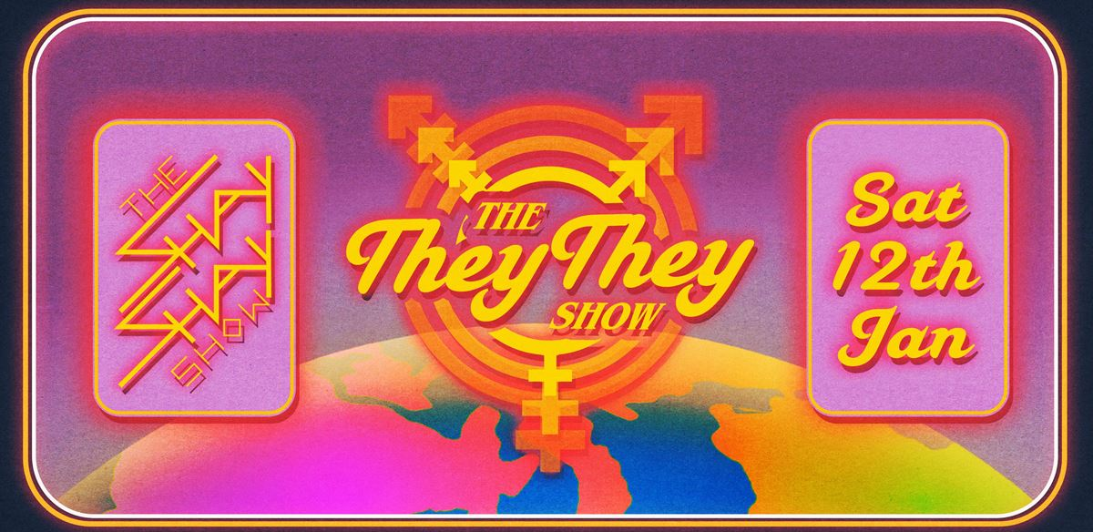 The ShayShay Show ~ The TheyThey Show tickets