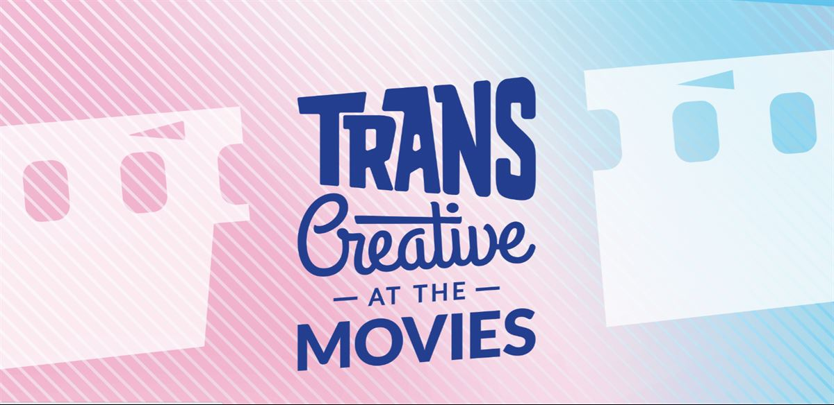 Trans Creative at the Movies tickets