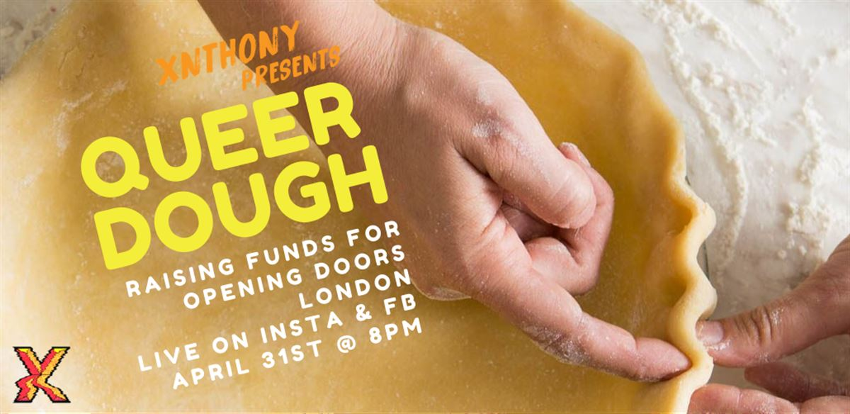 Queer Dough with Xnthony (raising funds for Opening Doors London) tickets