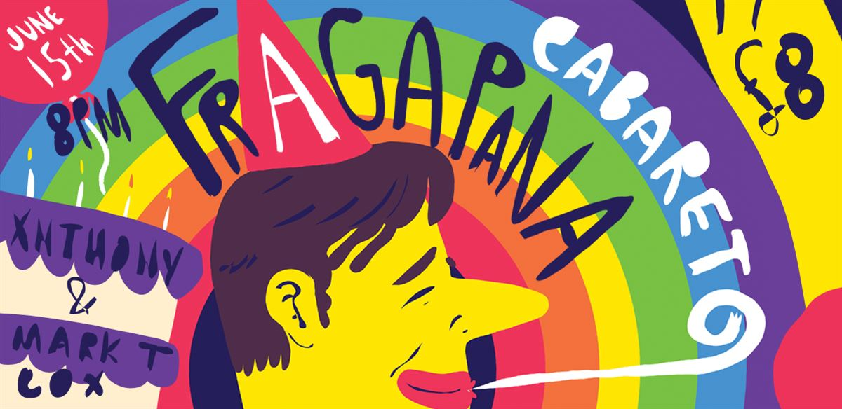 FRAGAPANA: The Queer Birthday Cabaret! tickets