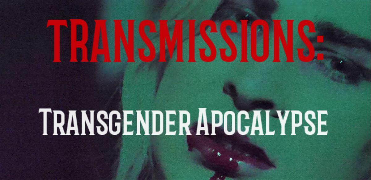 Transmissions: Transgender Apocalypse tickets