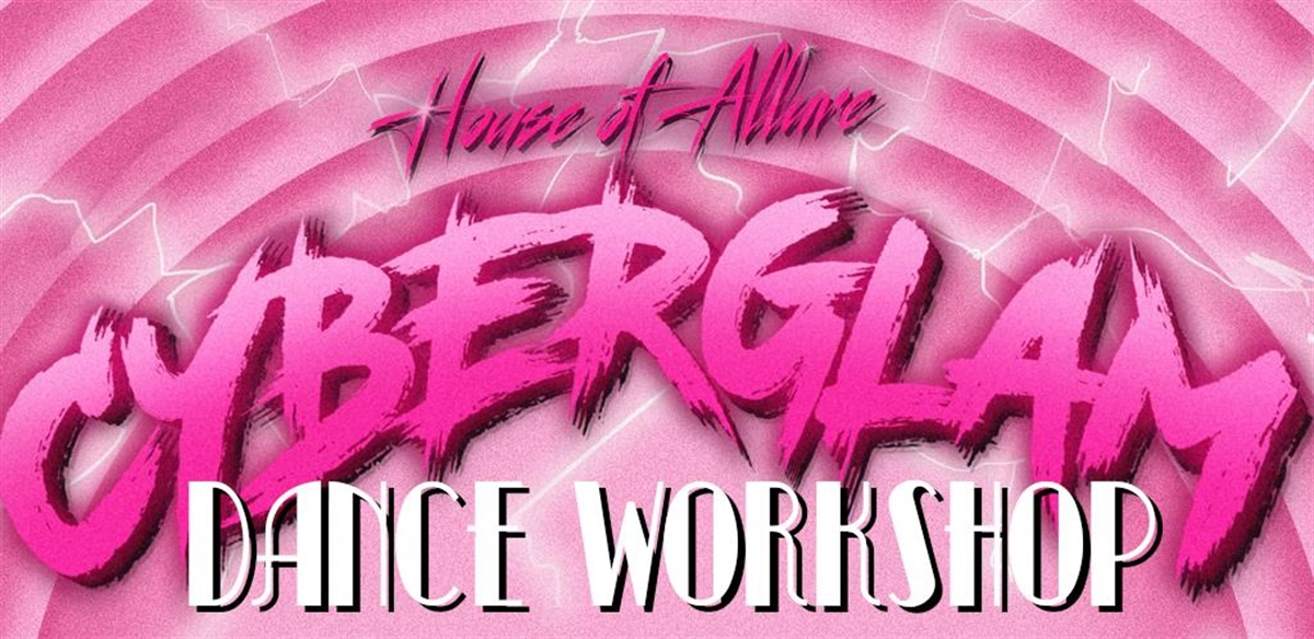 CyberGlam! DANCE WORKSHOP tickets