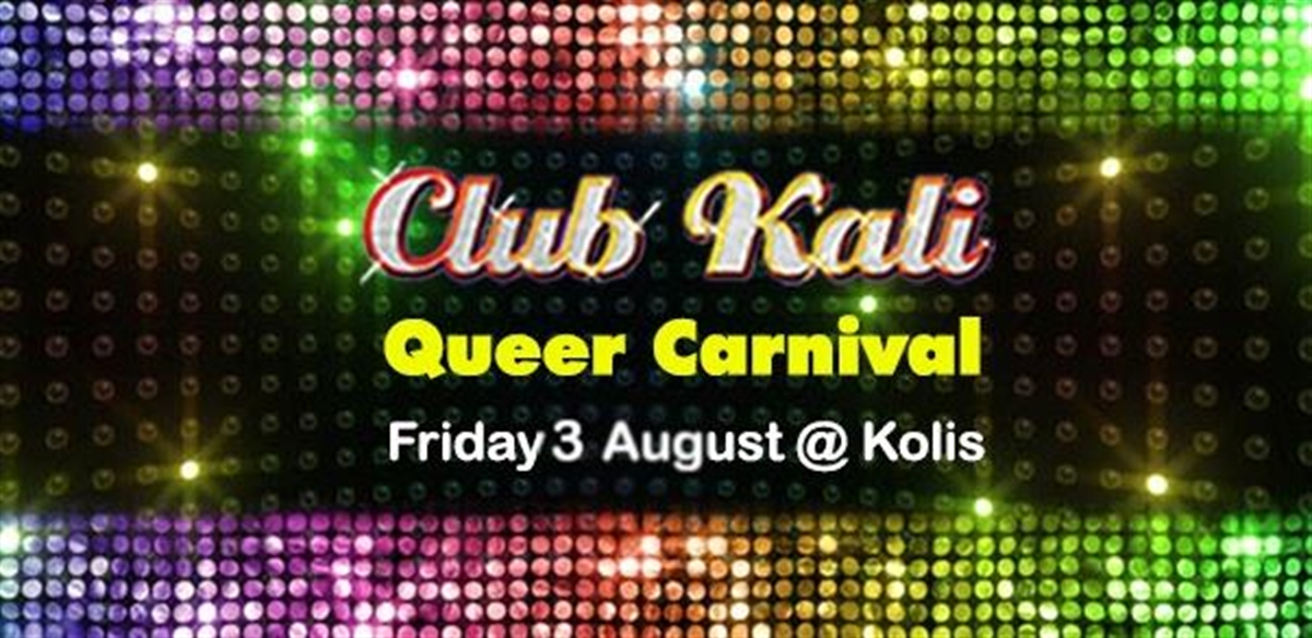 Club Kali Queer Carnival Friday 3 August @Kolis tickets