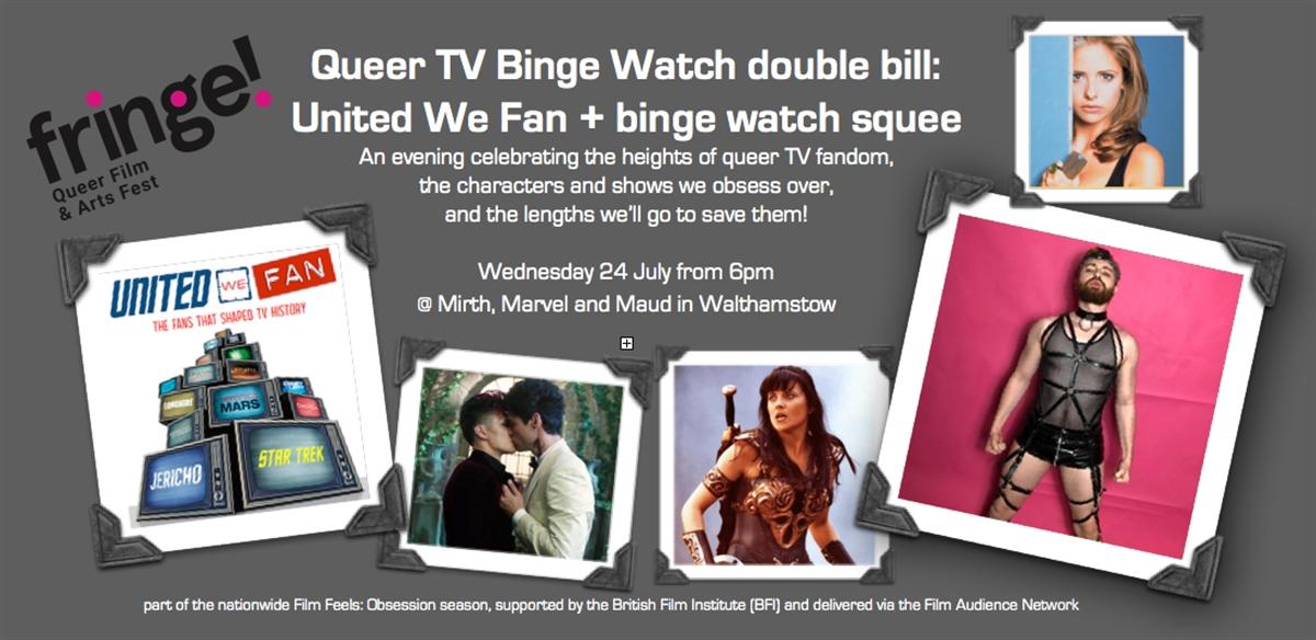 Queer TV Binge Watch double bill: United We Fan + binge watch squee tickets